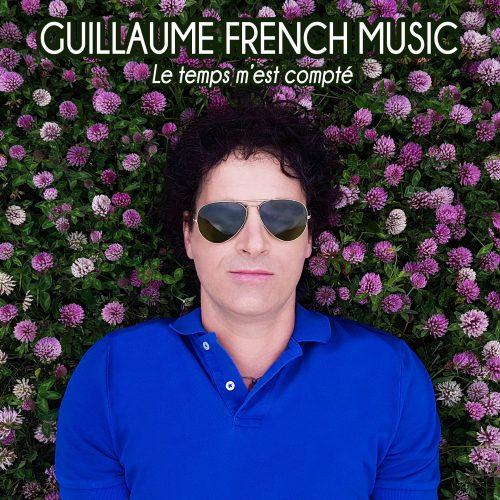 Pochette Le temps m'est compté - Guillaume French Music